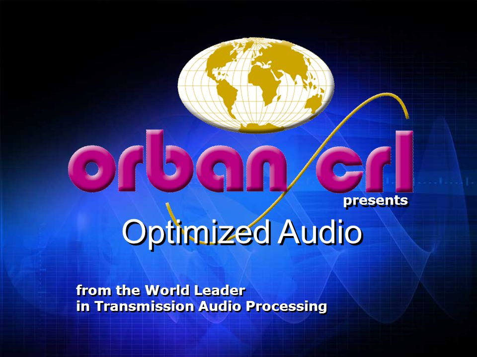 Optimized Audio presents from the World Leader