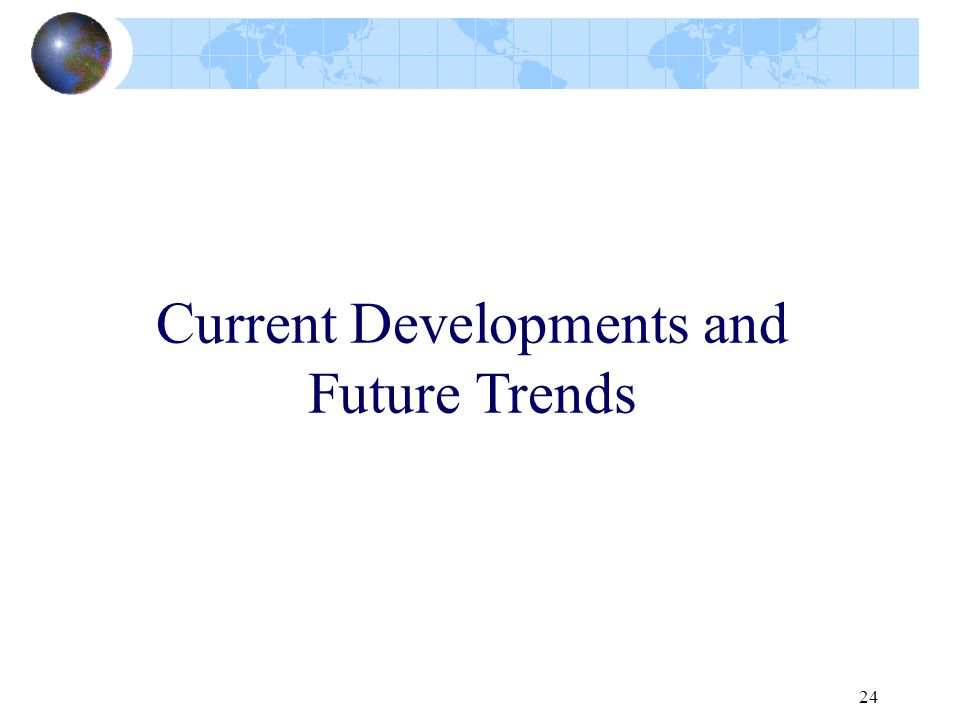 Current Developments and Future Trends