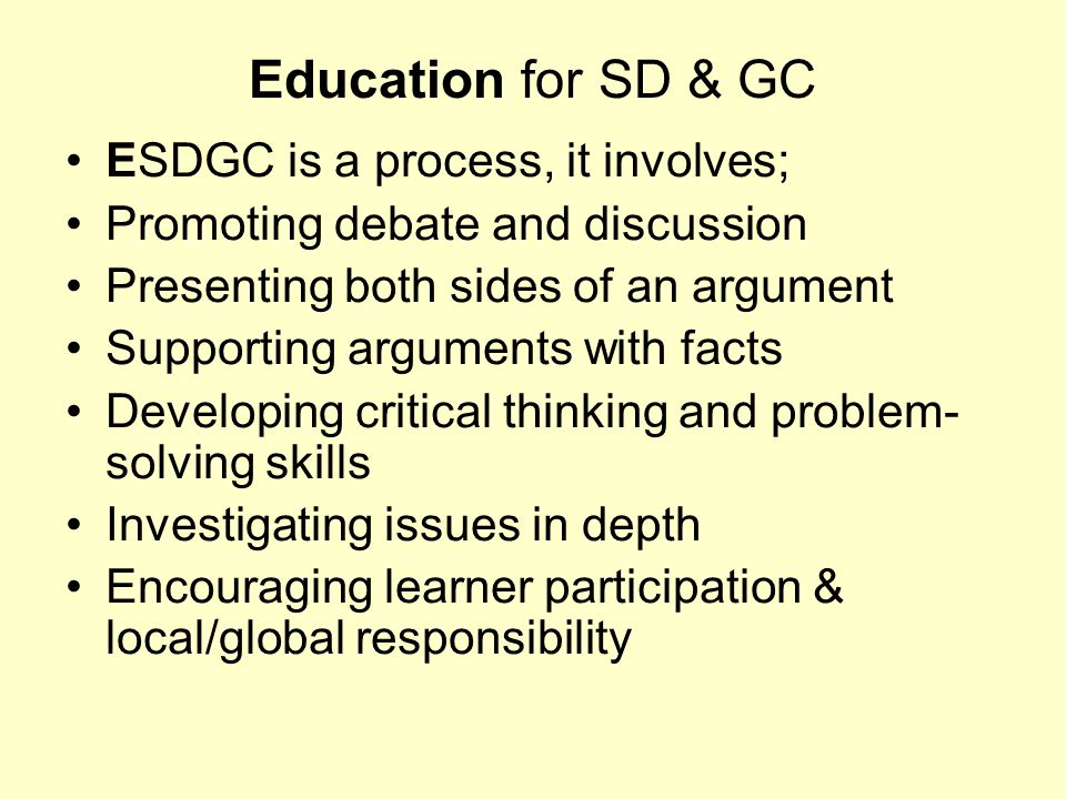 Education for SD & GC ESDGC is a process, it involves;
