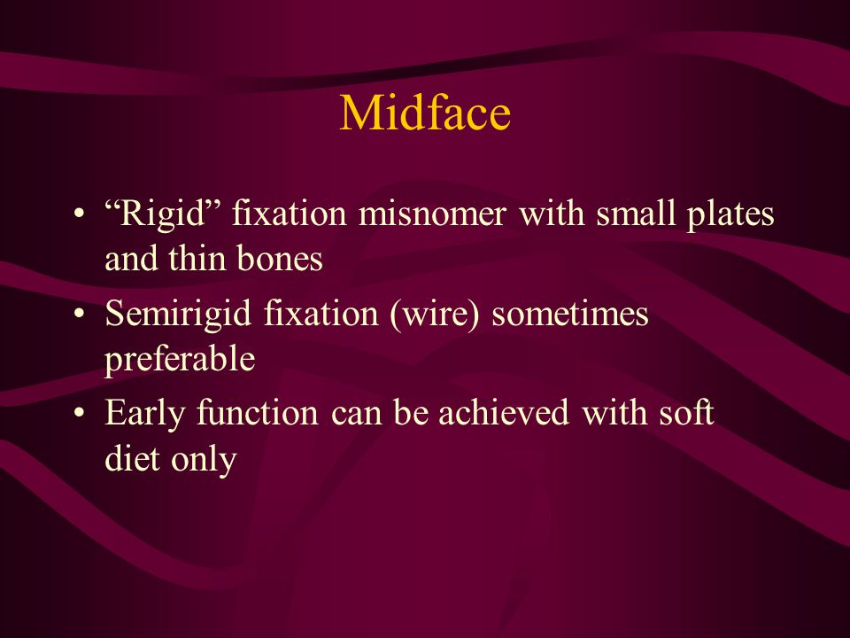 Midface Rigid fixation misnomer with small plates and thin bones