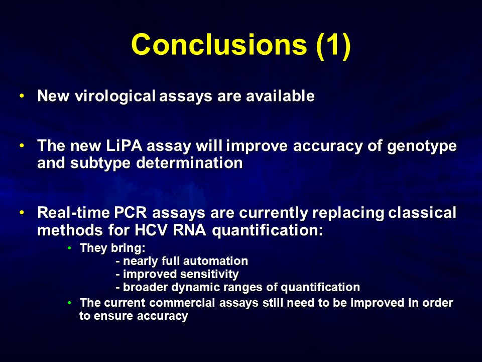 Conclusions (1) New virological assays are available