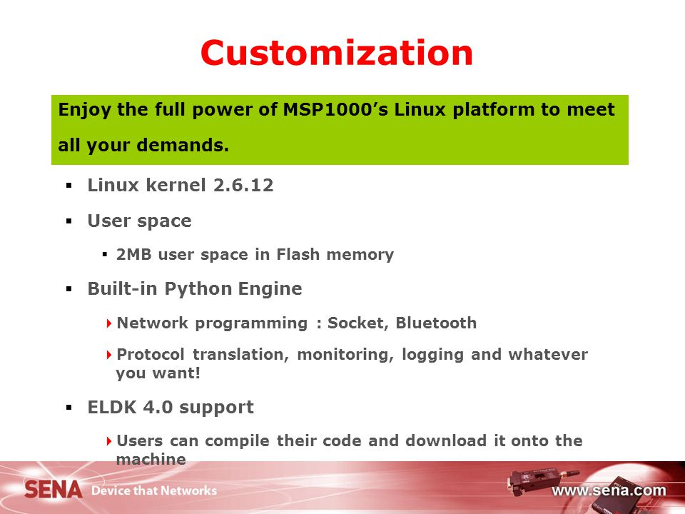 Customization Enjoy the full power of MSP1000's Linux platform to meet