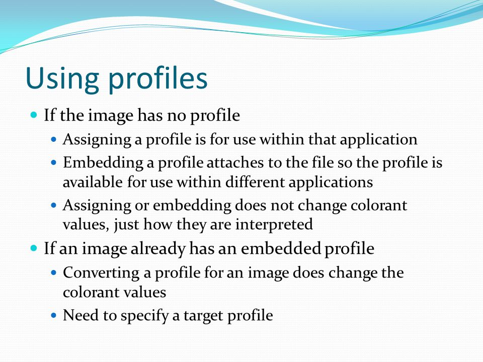 Using profiles If the image has no profile
