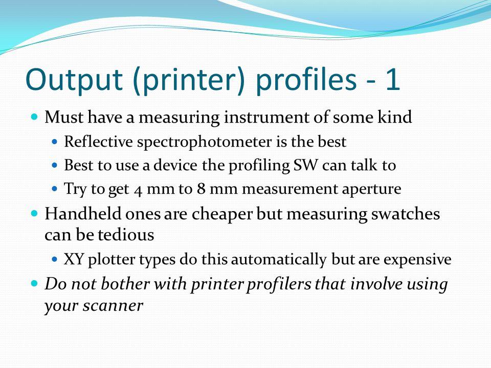 Output (printer) profiles - 1