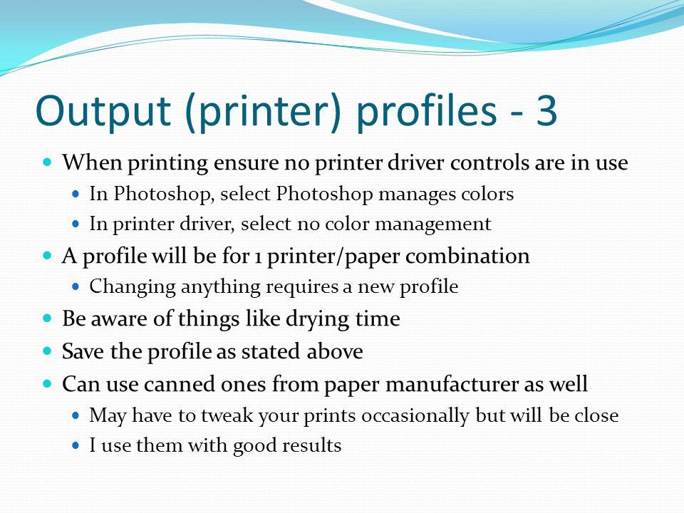 Output (printer) profiles - 3