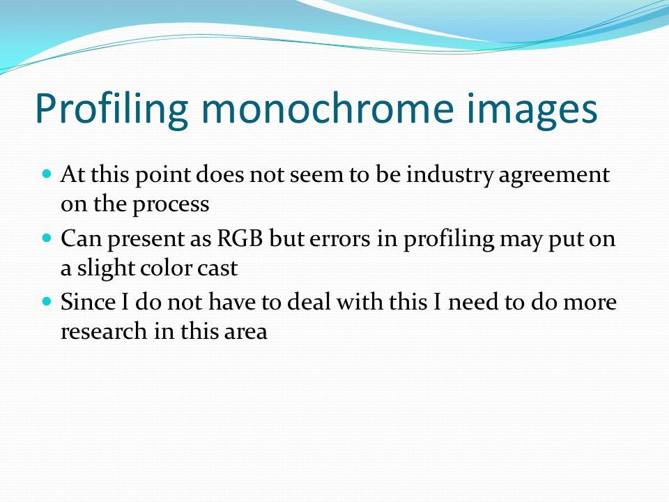 Profiling monochrome images