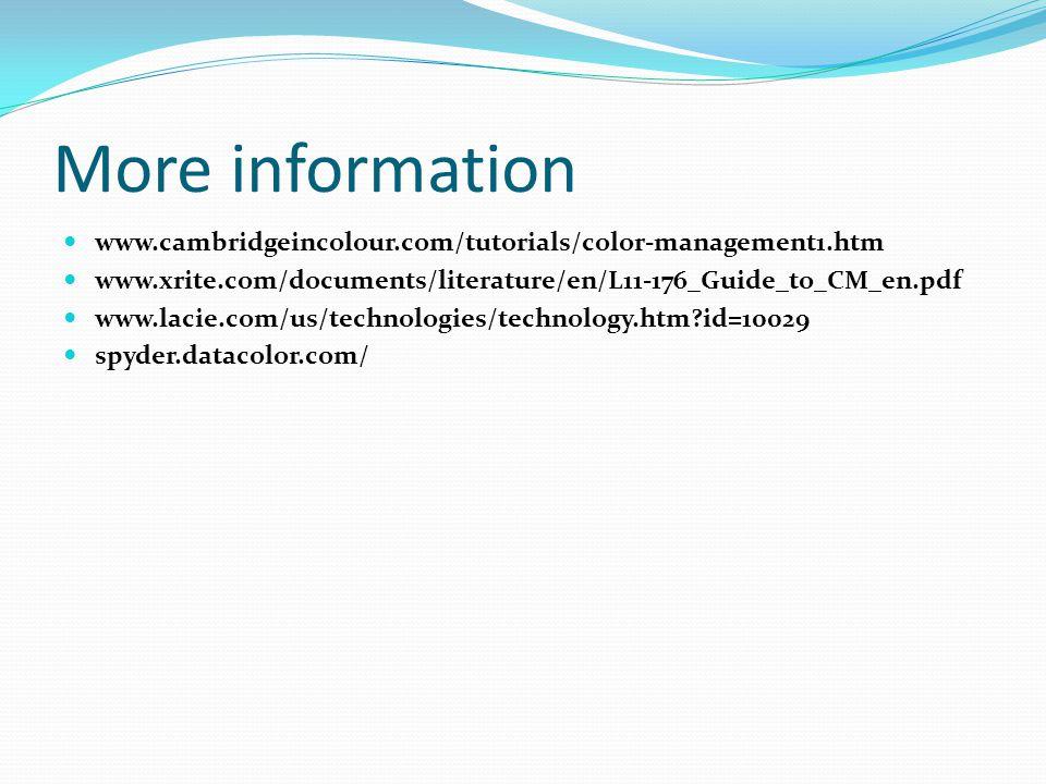 More information www.cambridgeincolour.com/tutorials/color-management1.htm. www.xrite.com/documents/literature/en/L11-176_Guide_to_CM_en.pdf.