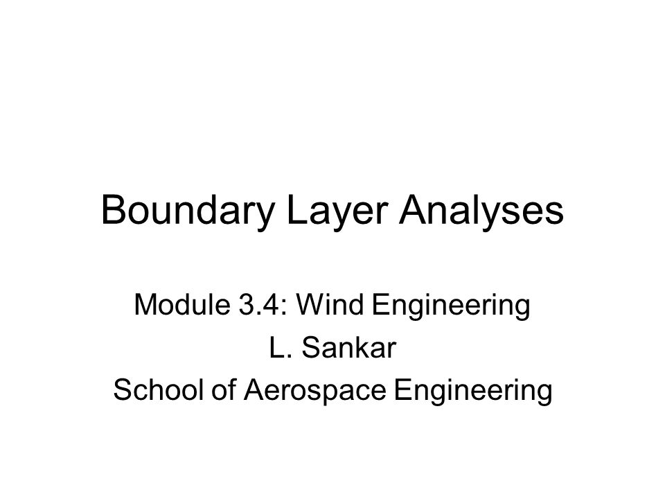 Boundary Layer Analyses