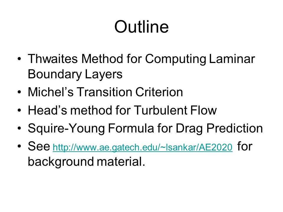 Outline Thwaites Method for Computing Laminar Boundary Layers