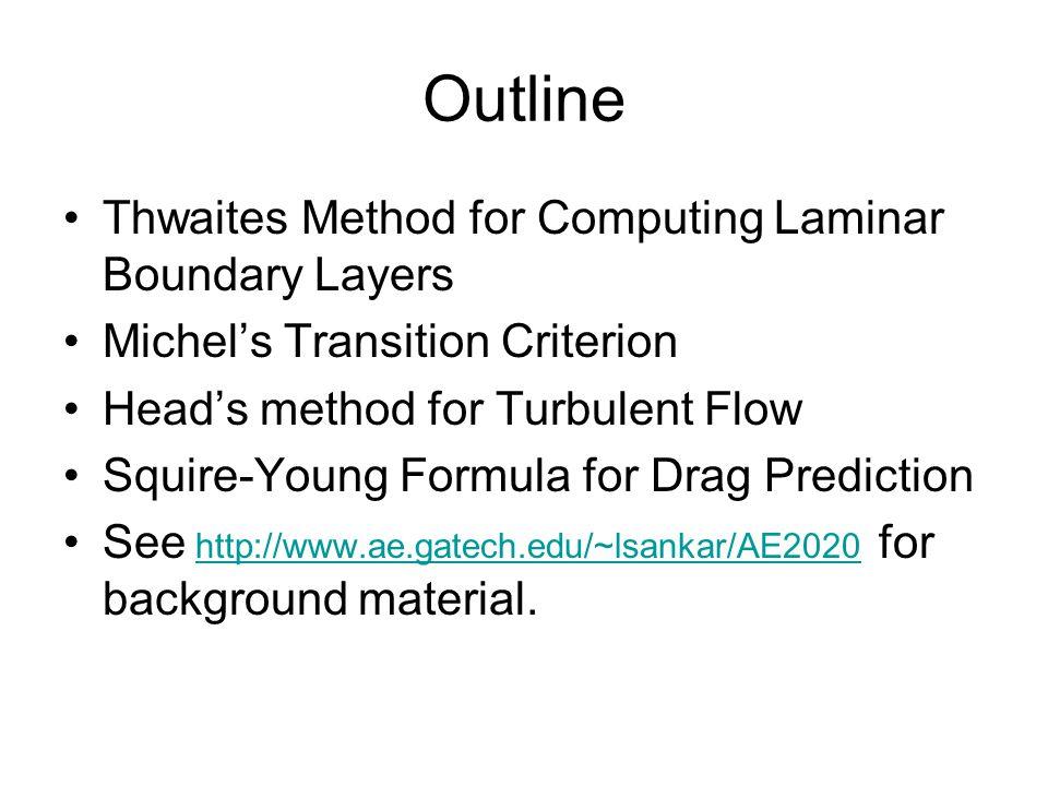 Outline Thwaites Method for Computing Laminar Boundary Layers