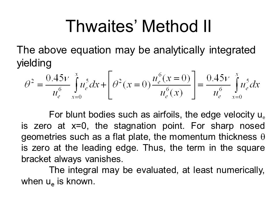 Thwaites' Method II The above equation may be analytically integrated