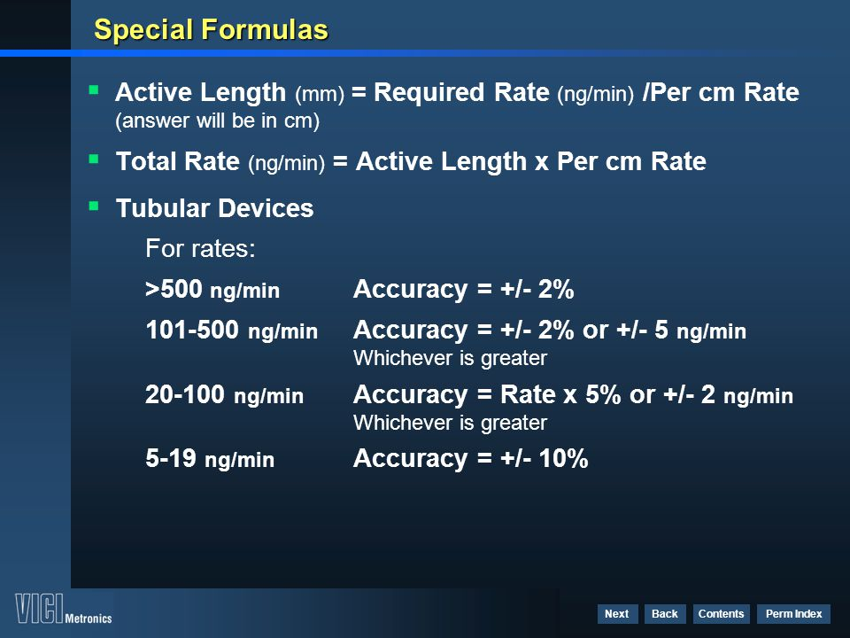 Special Formulas Active Length (mm) = Required Rate (ng/min) /Per cm Rate (answer will be in cm) Total Rate (ng/min) = Active Length x Per cm Rate.