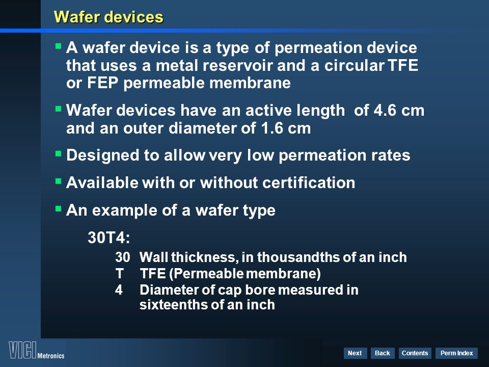 Designed to allow very low permeation rates