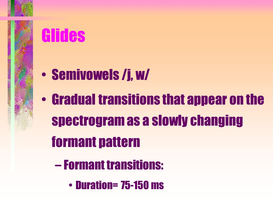 Glides Semivowels /j, w/
