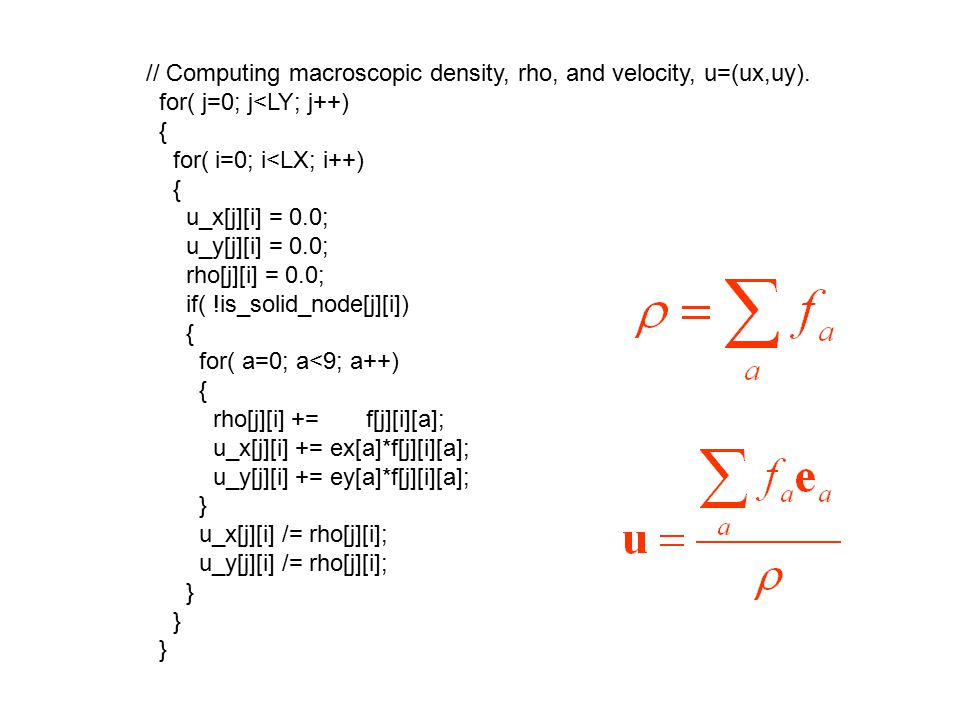 // Computing macroscopic density, rho, and velocity, u=(ux,uy).