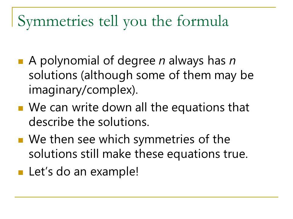 Symmetries tell you the formula
