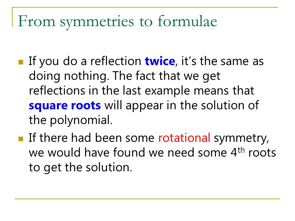 From symmetries to formulae