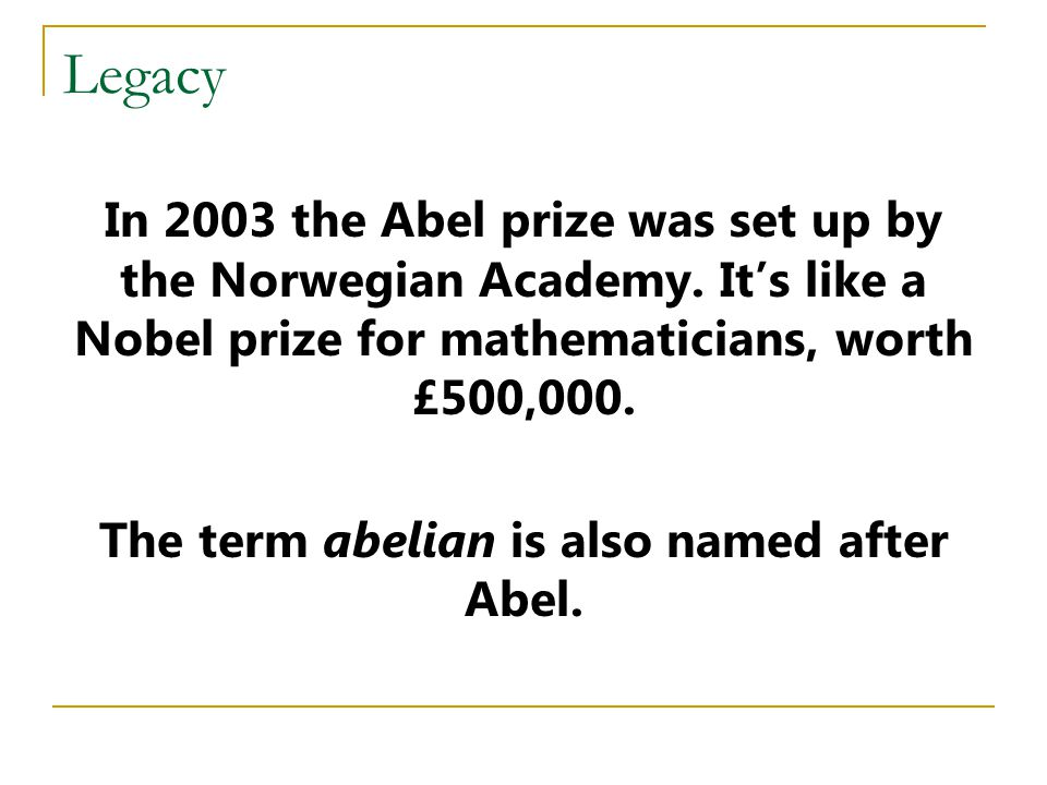 The term abelian is also named after Abel.
