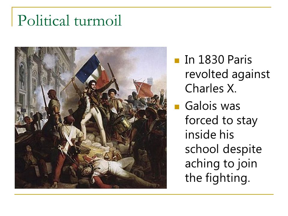 Political turmoil In 1830 Paris revolted against Charles X.