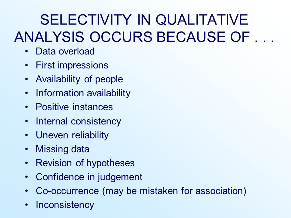 SELECTIVITY IN QUALITATIVE ANALYSIS OCCURS BECAUSE OF . . .
