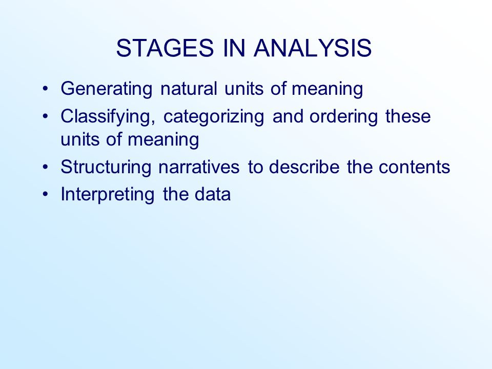 STAGES IN ANALYSIS Generating natural units of meaning