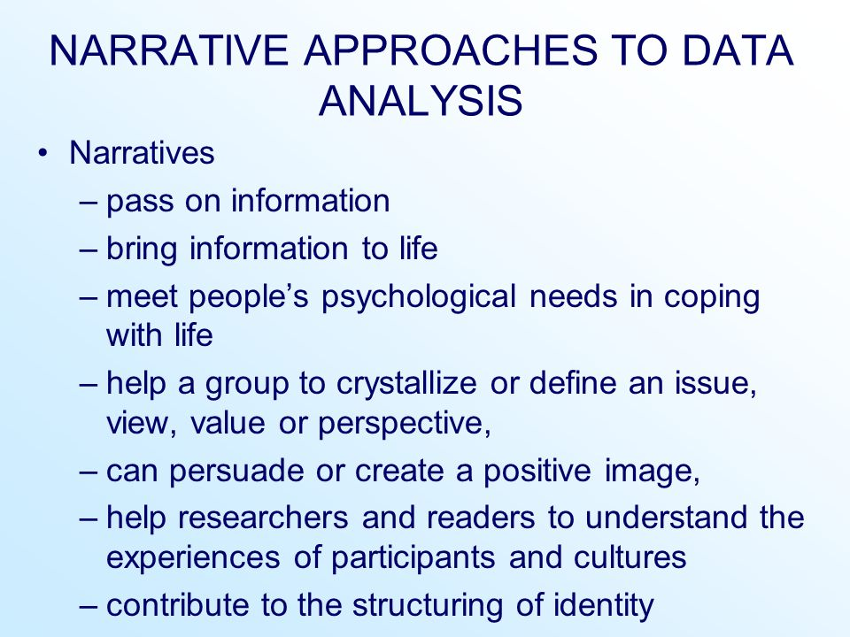 NARRATIVE APPROACHES TO DATA ANALYSIS