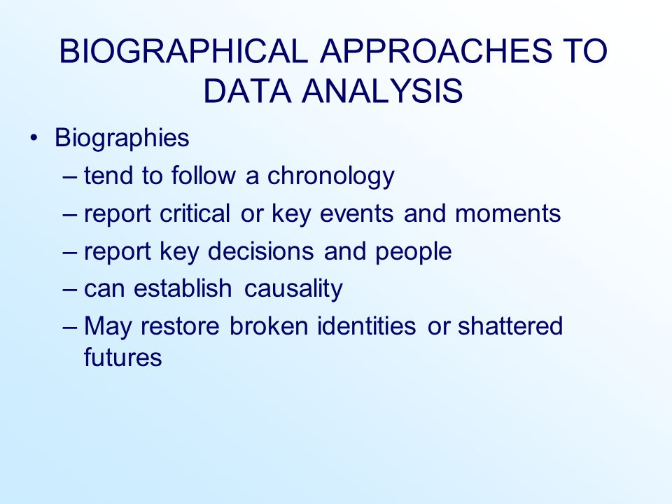 BIOGRAPHICAL APPROACHES TO DATA ANALYSIS