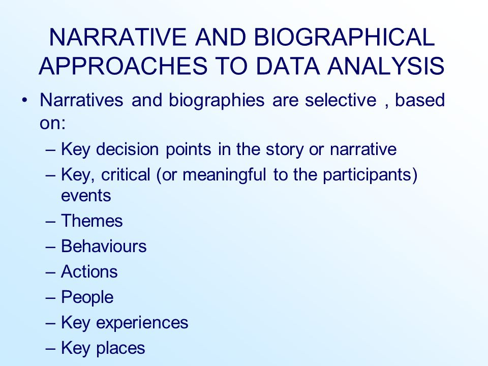NARRATIVE AND BIOGRAPHICAL APPROACHES TO DATA ANALYSIS