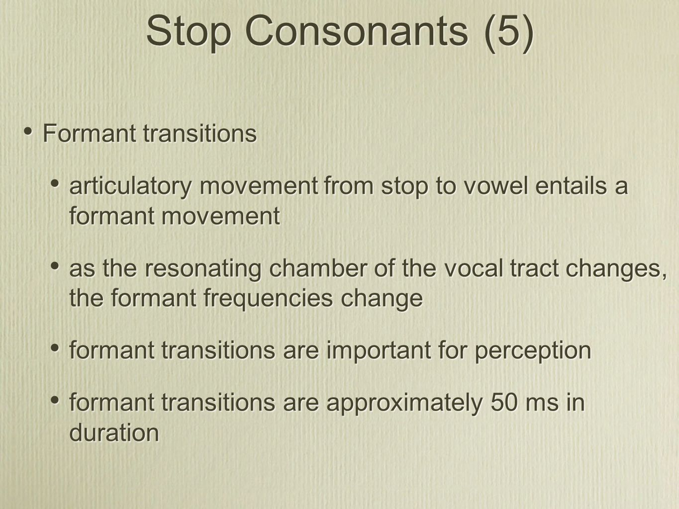Stop Consonants (5) Formant transitions