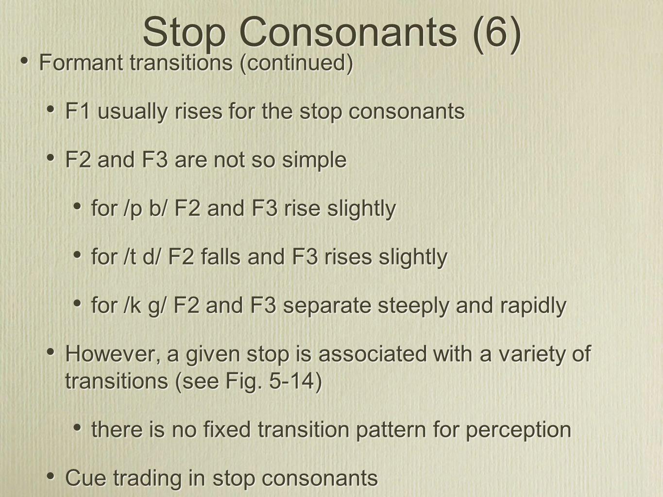Stop Consonants (6) Formant transitions (continued)