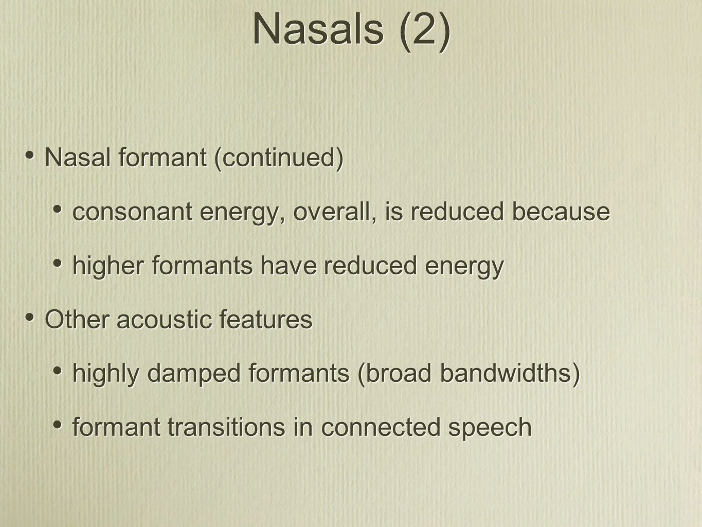 Nasals (2) Nasal formant (continued)