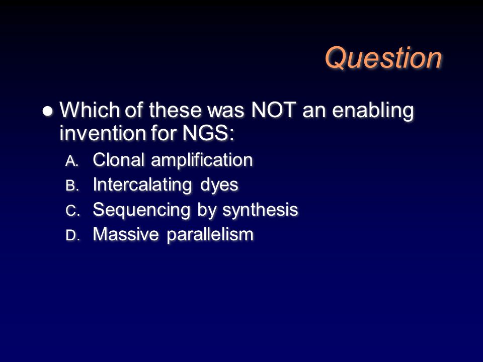Question Which of these was NOT an enabling invention for NGS:
