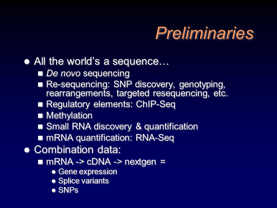 Preliminaries All the world's a sequence… Combination data: