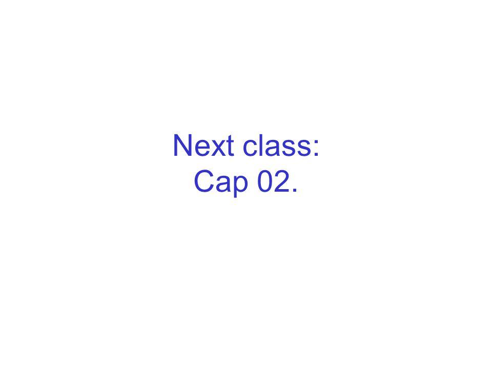 Next class: Cap 02.