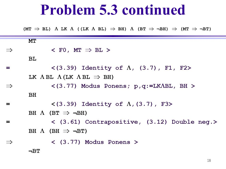 Problem 5.3 continued (MT  BL)  LK  ((LK  BL)  BH)  (BT  ¬BH)  (MT  ¬BT)