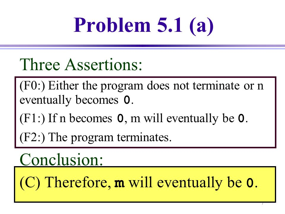 Problem 5.1 (a) Three Assertions: Conclusion: