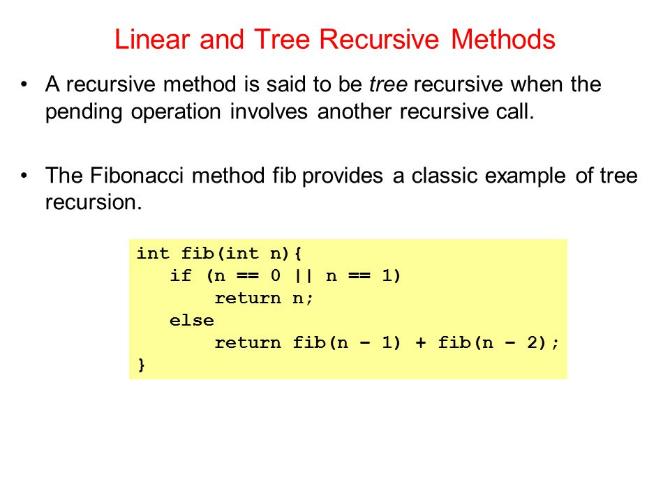 Linear and Tree Recursive Methods