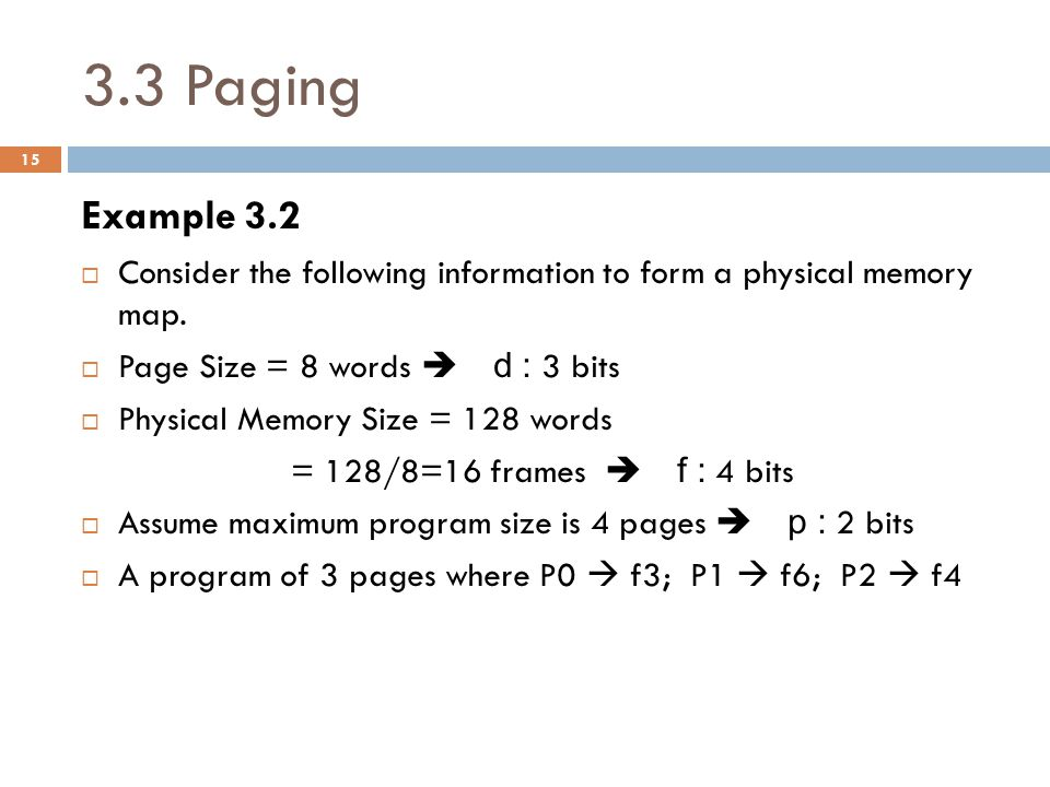 PAGE TABE Logical memory Physical memory Word 0 … Word 1 Page 0 (P0)