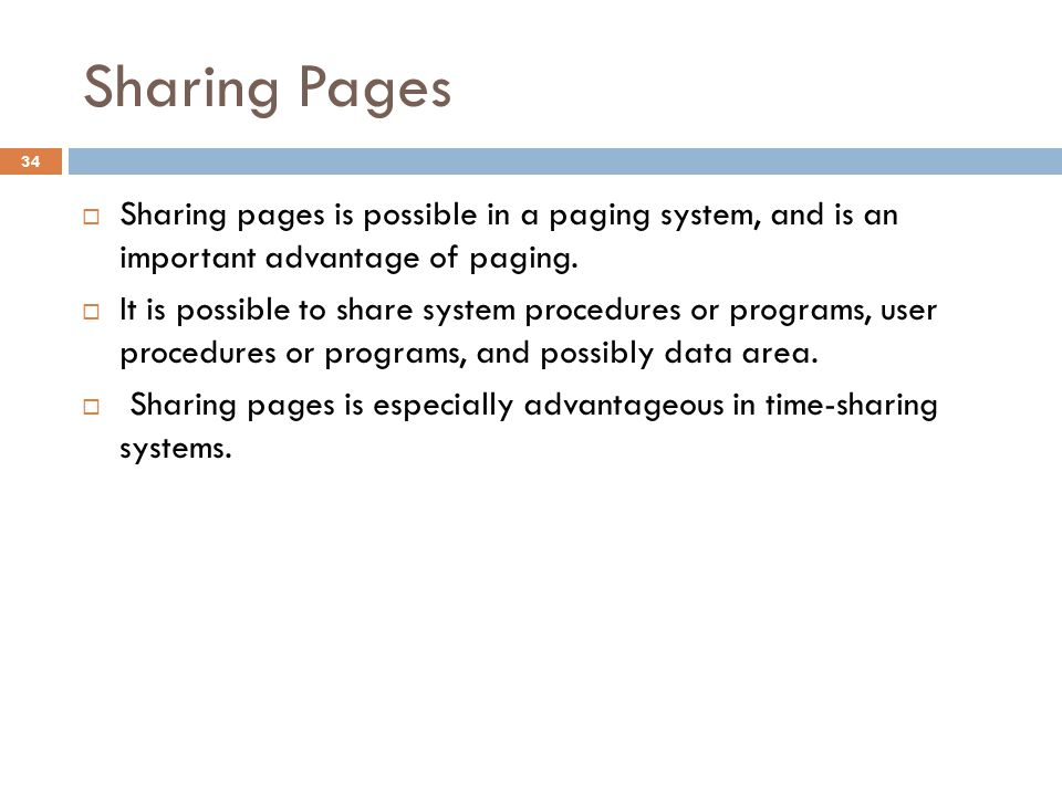 Sharing Pages A reentrant program (non-self-modifying code = read only) never changes during execution.