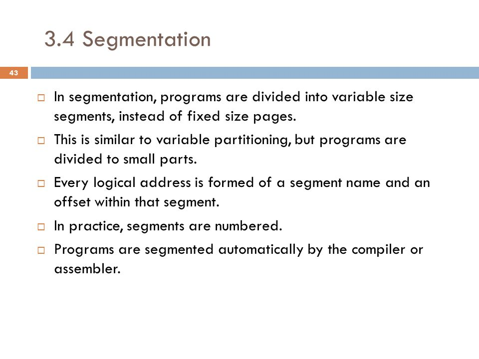 3.4 Segmentation OS main Func 1 Func 2 Data 1 Data 2 Data 3
