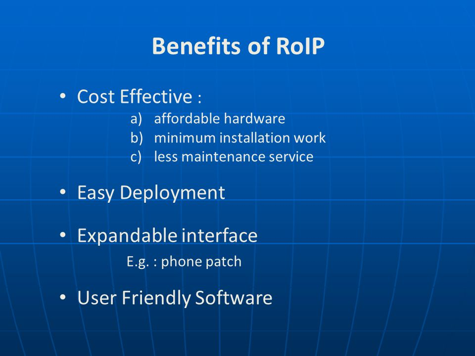 Benefits of RoIP Cost Effective : Easy Deployment Expandable interface
