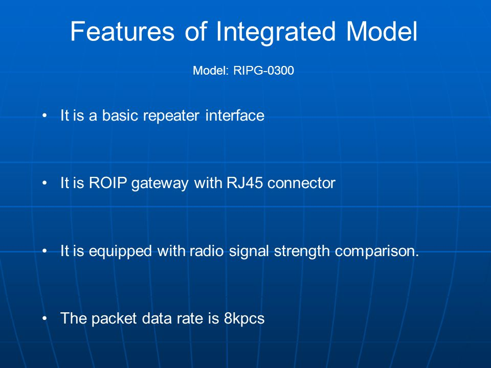 Features of Integrated Model Model: RIPG-0300