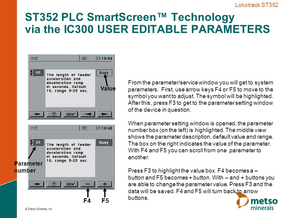 Lokotrack ST352 ST352 PLC SmartScreen™ Technology via the IC300 USER EDITABLE PARAMETERS. F4. F5.