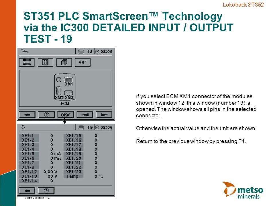 Lokotrack ST352 ST351 PLC SmartScreen™ Technology via the IC300 DETAILED INPUT / OUTPUT TEST - 19.