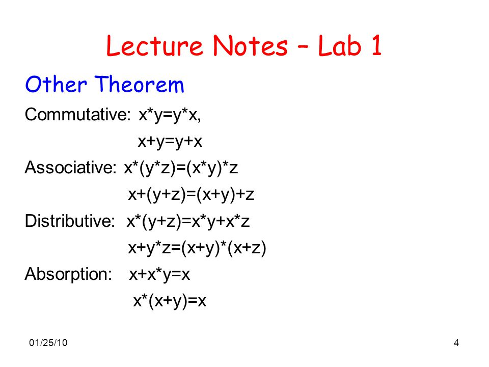Lecture Notes – Lab 1 Other Theorem Commutative: x*y=y*x, x+y=y+x