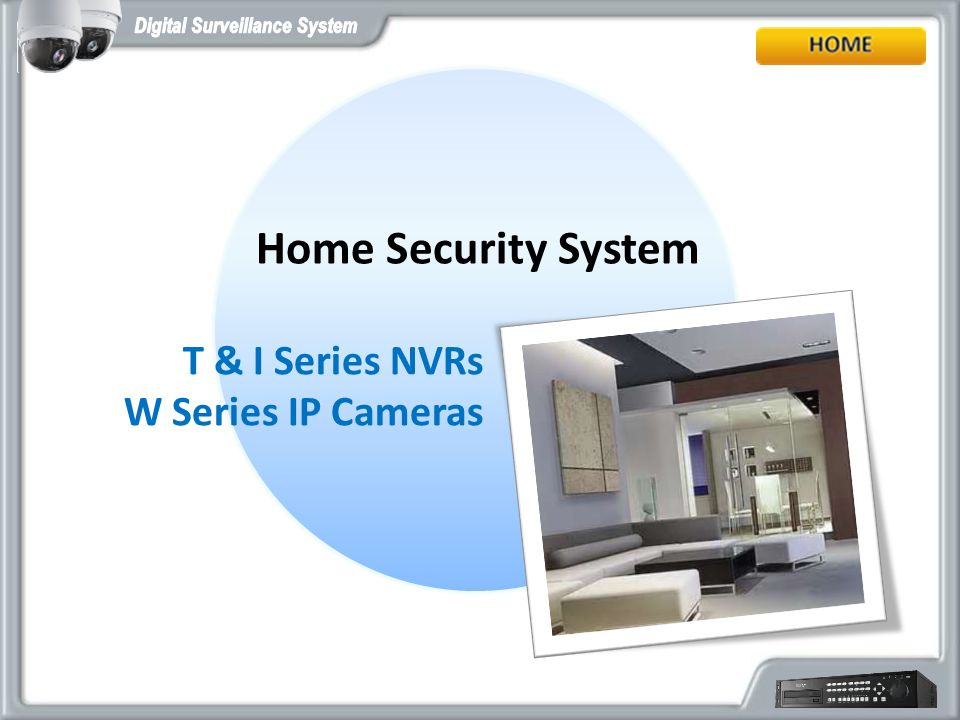 Home Security System T & I Series NVRs W Series IP Cameras