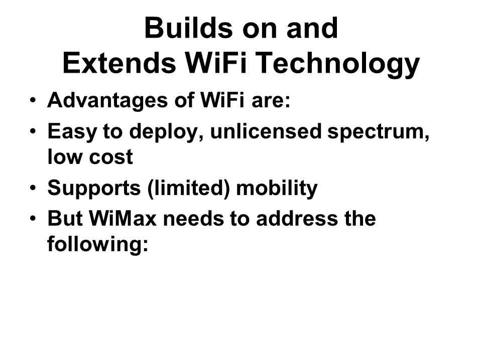Builds on and Extends WiFi Technology
