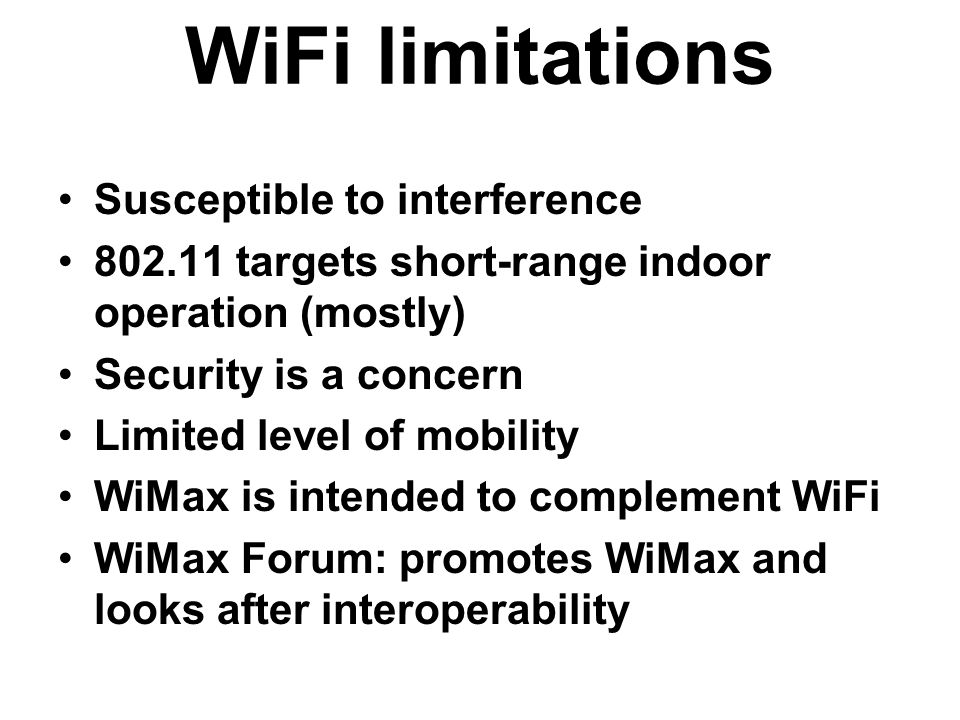 WiFi limitations Susceptible to interference