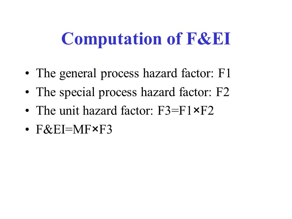 Computation of F&EI The general process hazard factor: F1