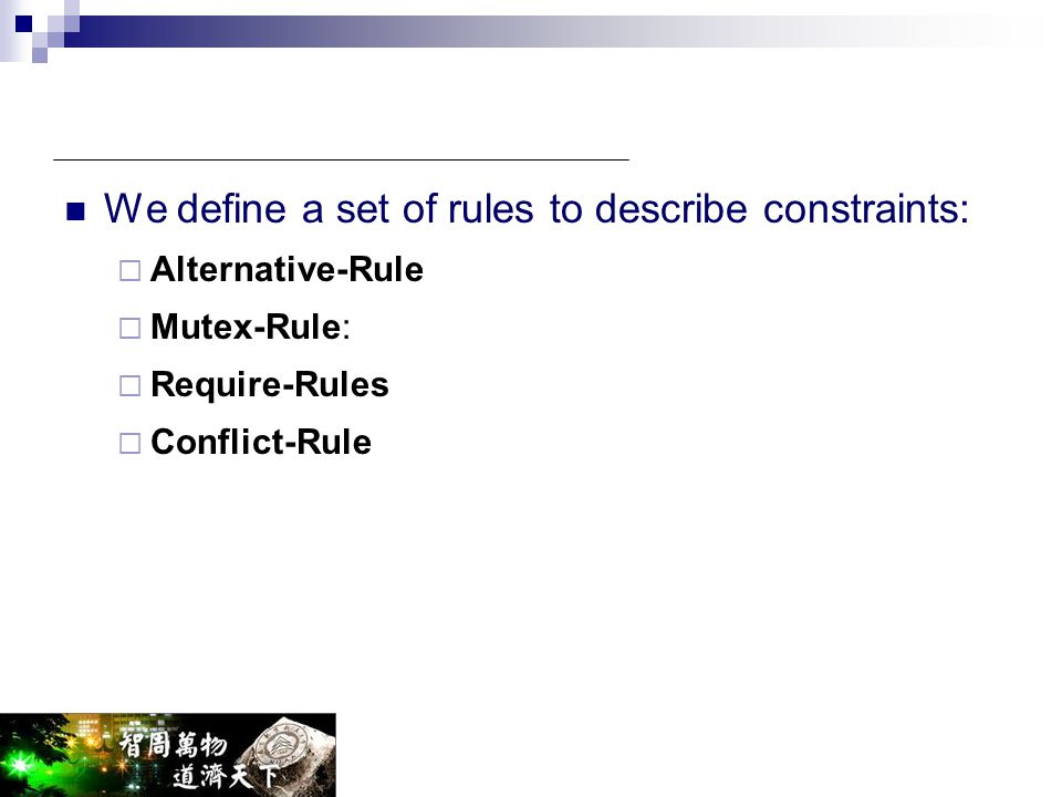 We define a set of rules to describe constraints: